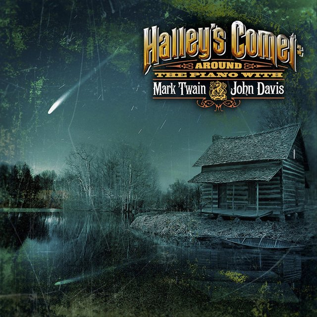 Halley's Comet: Around the Piano with Mark Twain & John Davis