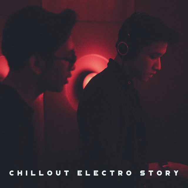 Chillout Electro Story: Relaxing Vibes, Chillout Sounds Perfect for House Party After Midnight