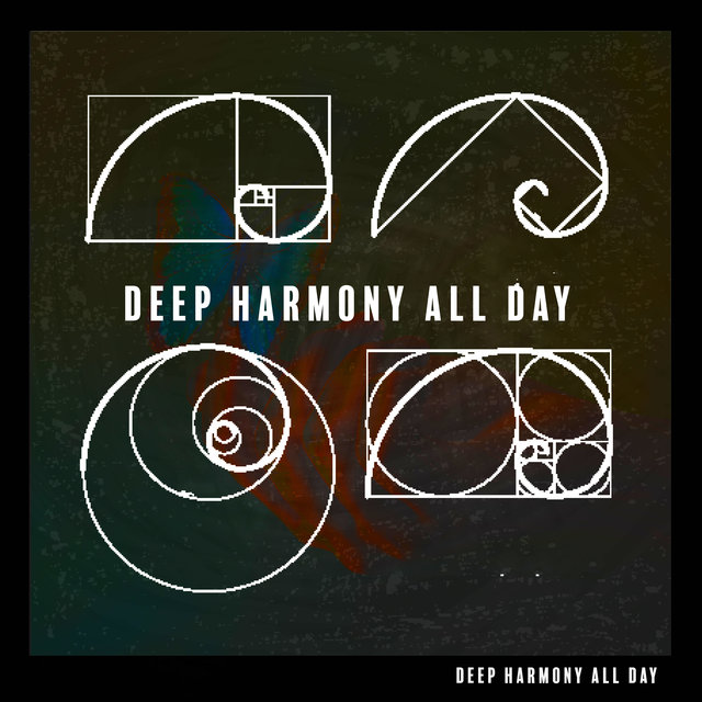 Deep Harmony All Day – Anti Stress Music Zone, Bliss Moments, Deep Relaxation, Space of Ambient Music