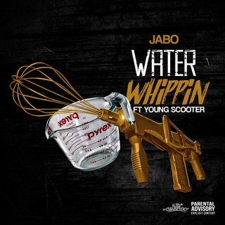 Water Whippin' (feat. Young Scooter)Jabo
