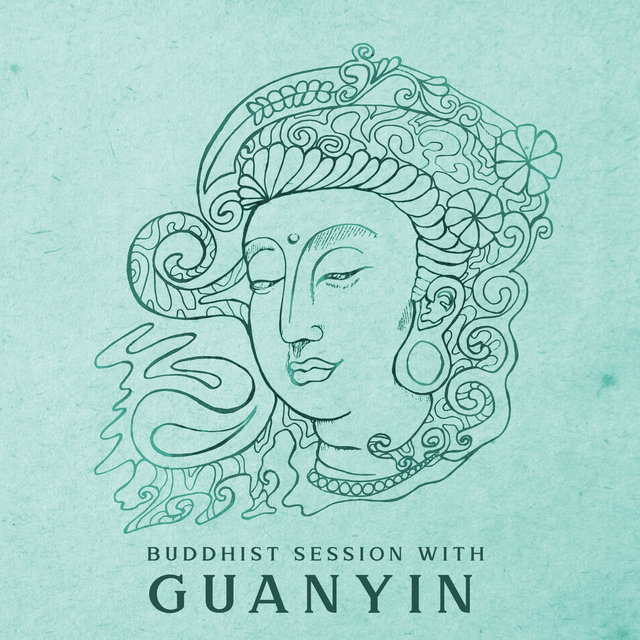 Buddhist Session with Guanyin