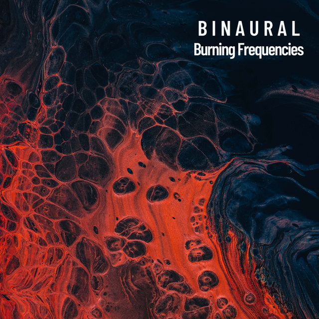 Binaural: Burning Frequencies