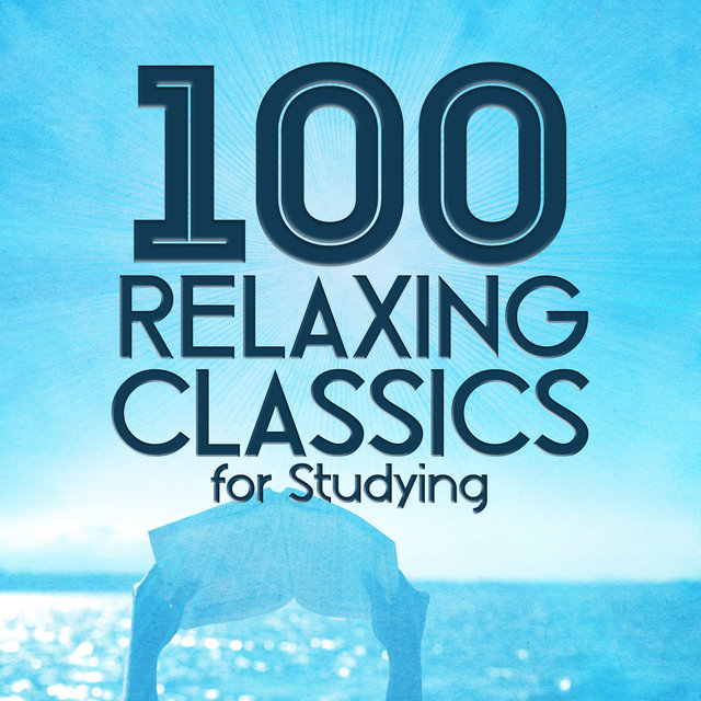 100 Relaxing Classics for Studying