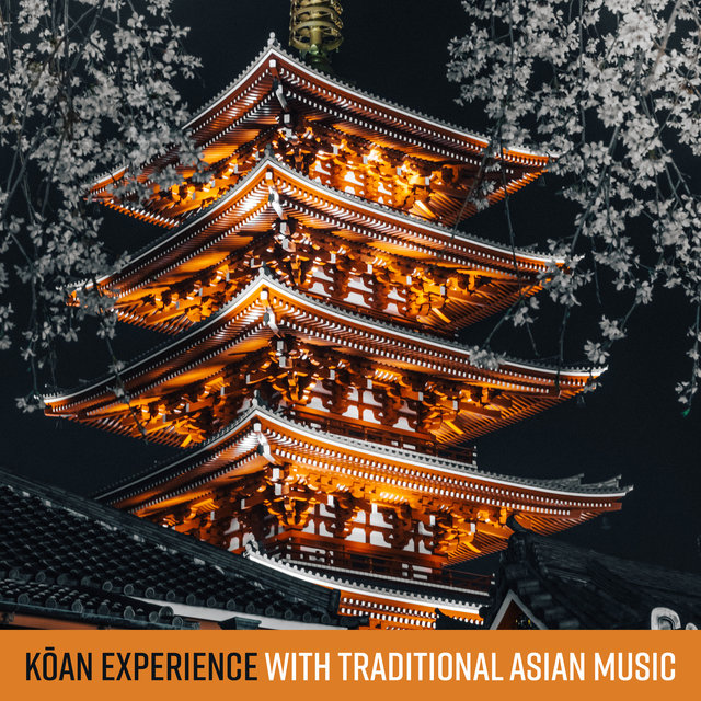 Kōan Experience with Traditional Asian Music: Meditation Practice, Get Answers to Your Inner Questions