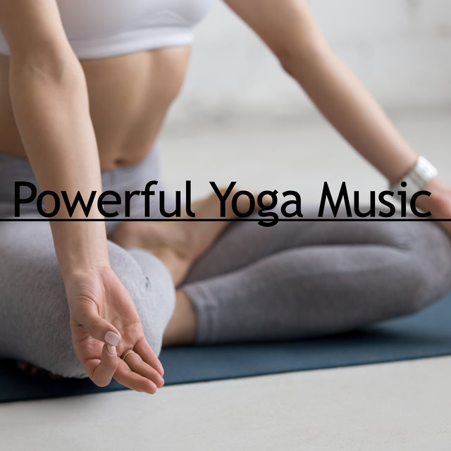 Powerful Yoga Music – Practice Asanas with Great New Age Melodies