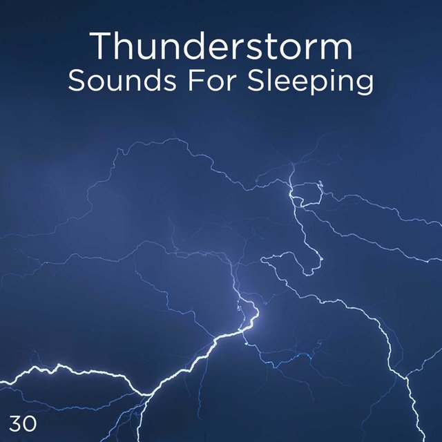 30 Thunderstorm Sounds For Sleeping