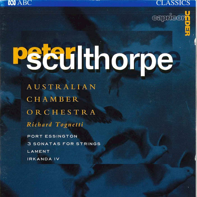 Sculthorpe: Port Essington / 3 Sonatas For Strings / Lament / Irkanda IV