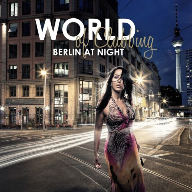 World of Clubbing: Berlin at Night