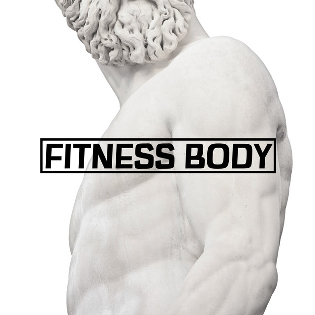 Fitness Body - Collection of Motivational Chillout Songs for Intense Home Training like Cardio, Intervals or Resistance Exercises, Good Form, Workout Program, Be Stronger, Take Control