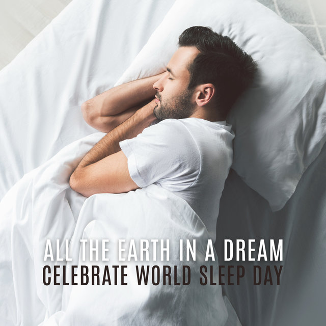 All the Earth in a Dream: Celebrate World Sleep Day
