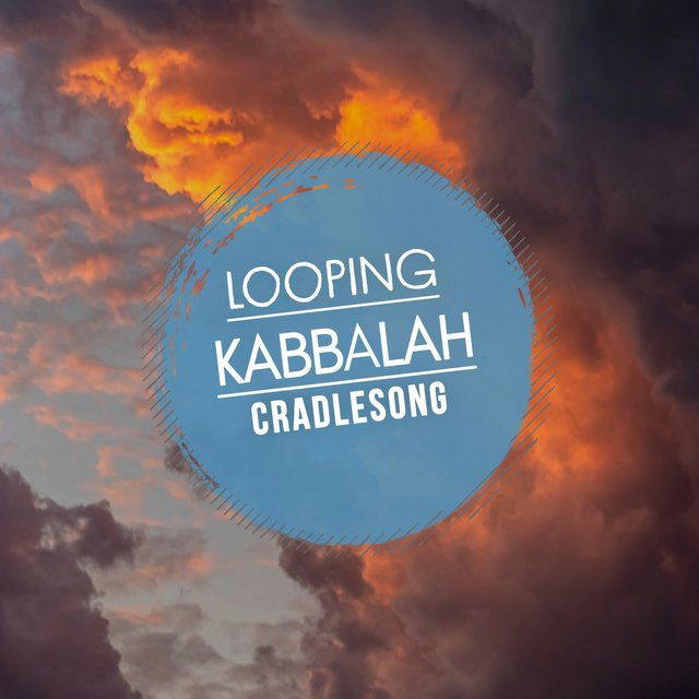 Looping Kabbalah Cradlesong