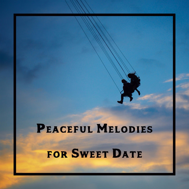 Peaceful Melodies for Sweet Date - Blissful Love, Pure Relaxation, Romantic Time, Night Jazz, Candlelight Evening