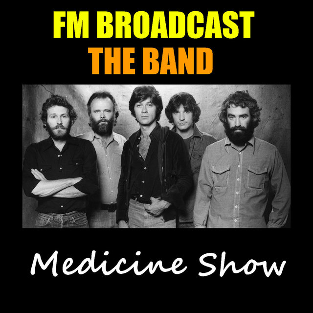 Medicine Show FM Broadcast The Band