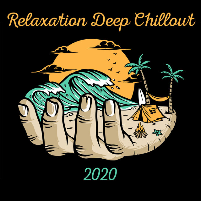 Relaxation Deep Chillout 2020