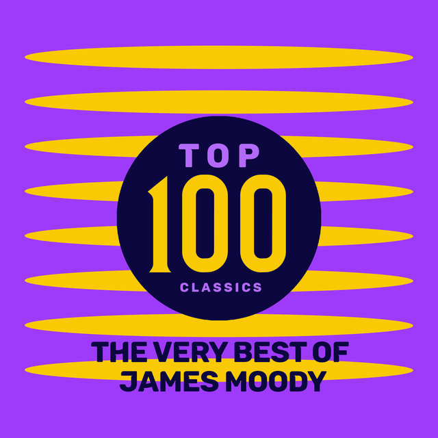 Top 100 Classics - The Very Best of James Moody
