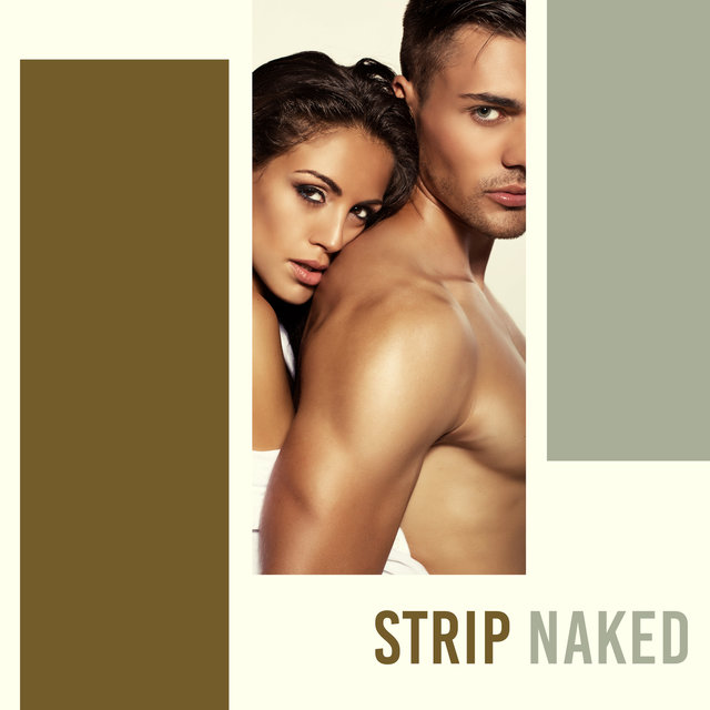Strip Naked - Sexual Chillout Collection for Striptease and Lap Dance