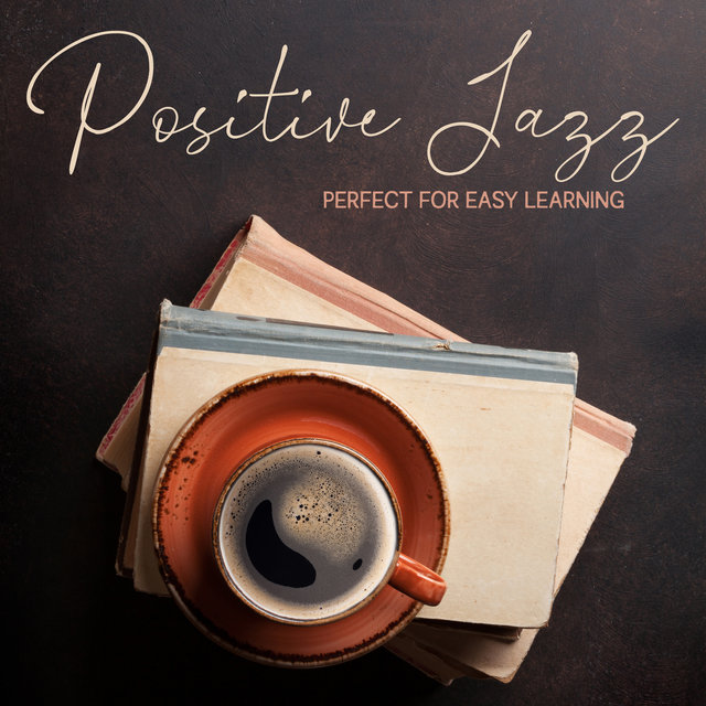 Positive Jazz Perfect for Easy Learning