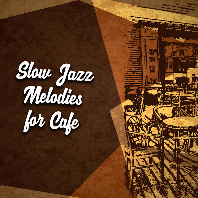 Slow Jazz Melodies for Cafe