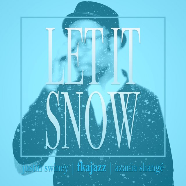 Let It Snow (feat. Justin Swiney & Azania Shangé)
