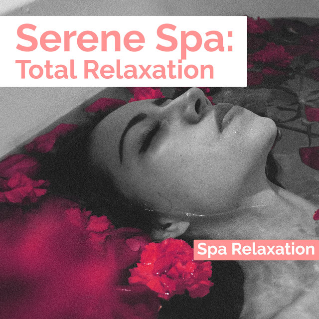 Serene Spa: Total Relaxation