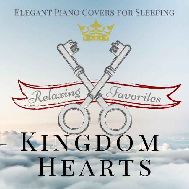Kingdom Hearts: Relaxing Favorites - Elegant Piano Covers for Sleeping