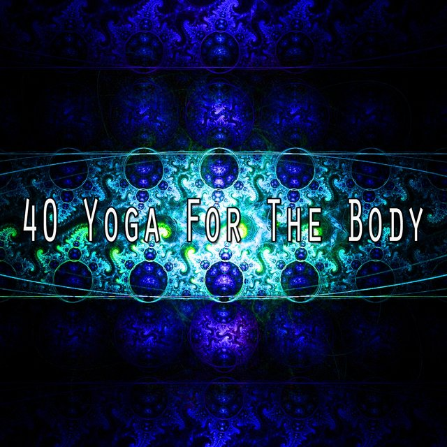 40 Yoga for the Body