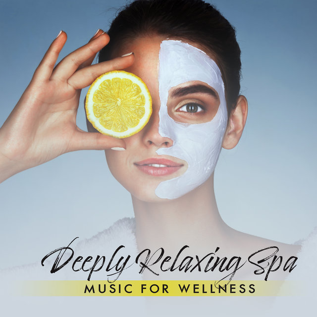 Deeply Relaxing Spa Music for Wellness