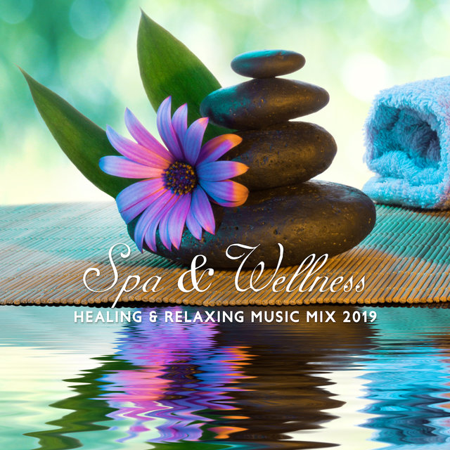 Spa & Wellness – Healing & Relaxing Music Mix 2019