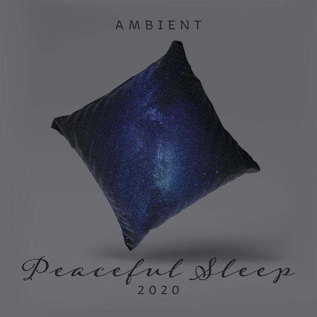 Ambient Peaceful Sleep 2020