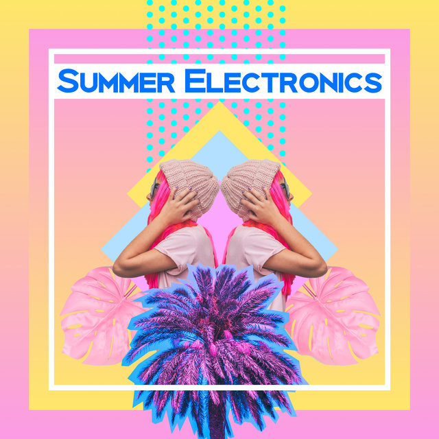 Summer Electronics: Essential Trance Music For The Party 2020