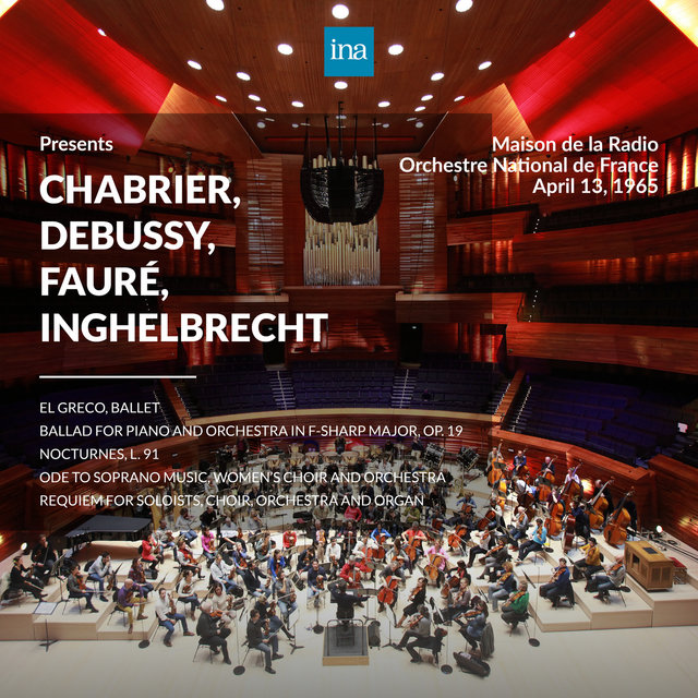 INA Presents: Chabrier, Debussy, Fauré, Inghelbrecht by Orchestre National de France at the Maison de la Radio