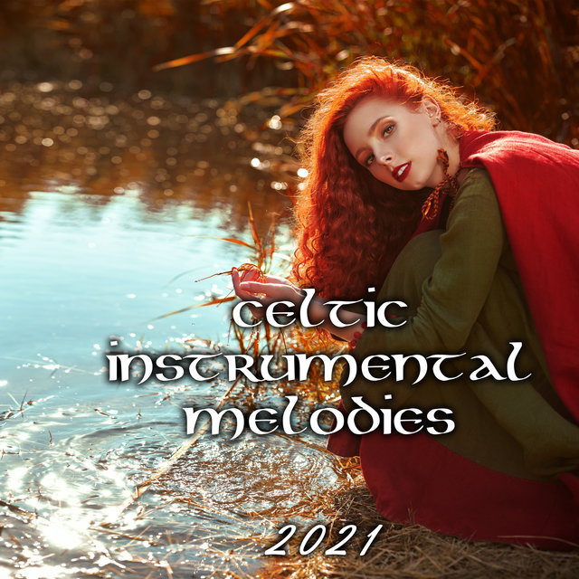 Celtic Instrumental Melodies 2021 - Collection for Rest & Sleep, Ambient Water Sounds, Tranquillity Dreams, Flute & Harp