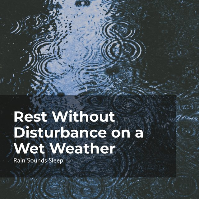 Rest Without Disturbance on a Wet Weather