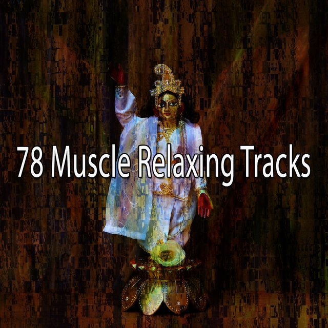 78 Muscle Relaxing Tracks