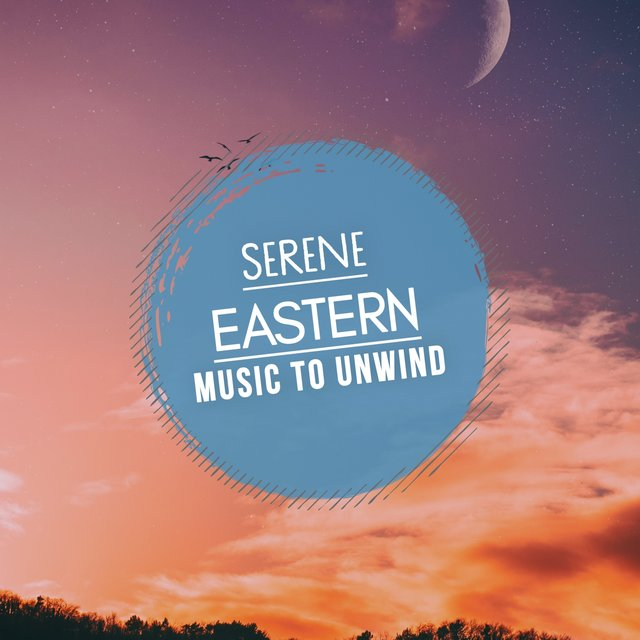 Serene Eastern Music to Unwind