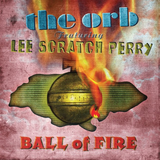 Ball Of Fire (feat. Lee Scratch Perry)
