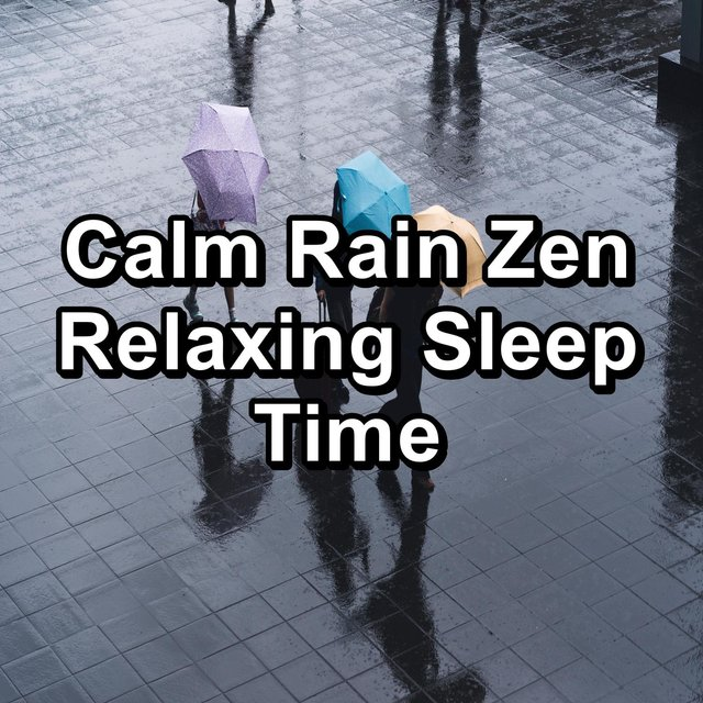 Calm Rain Zen Relaxing Sleep Time