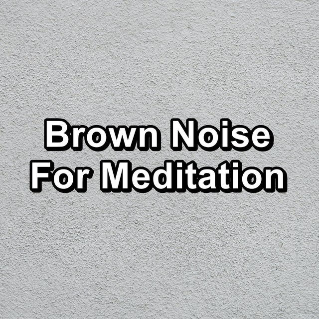 Brown Noise For Meditation