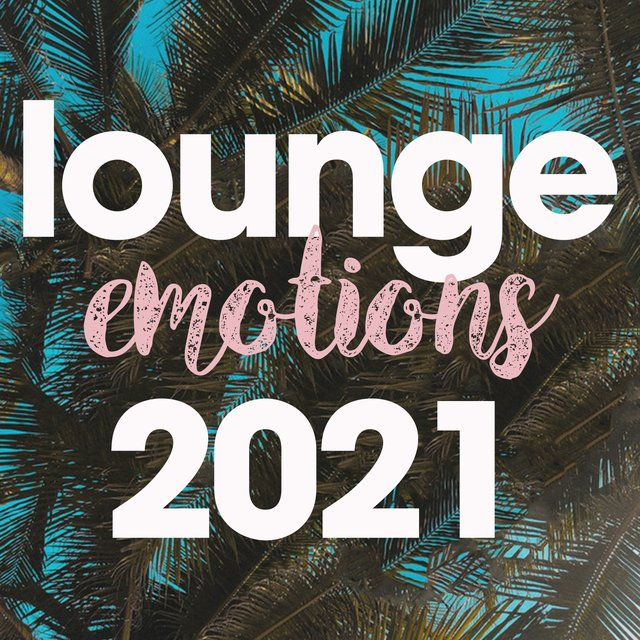 Lounge Emotions 2021
