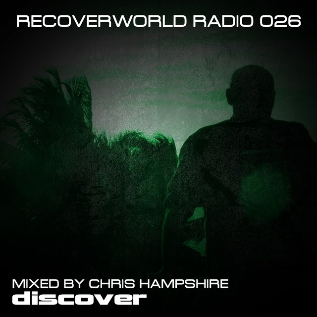 Recoverworld Radio 026 (Mixed by Chris Hampshire)