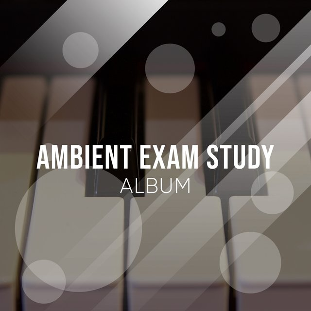 Ambient Exam Study Piano Album