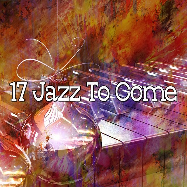 17 Jazz to Come
