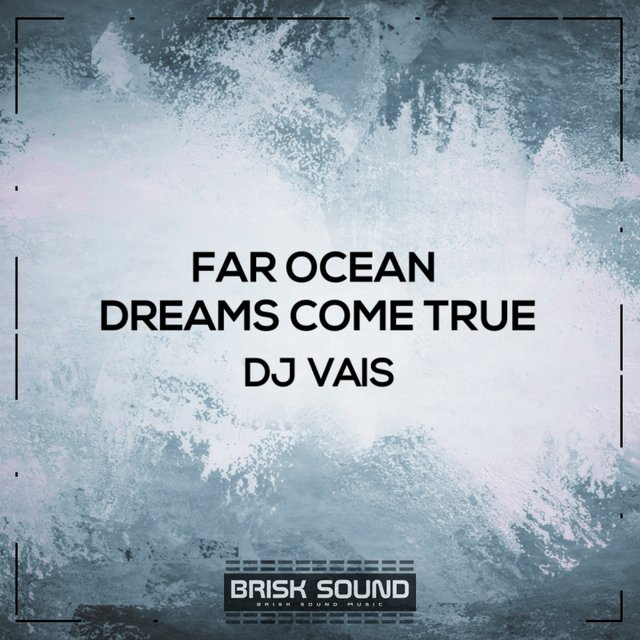 Far Ocean / Dreams Come True