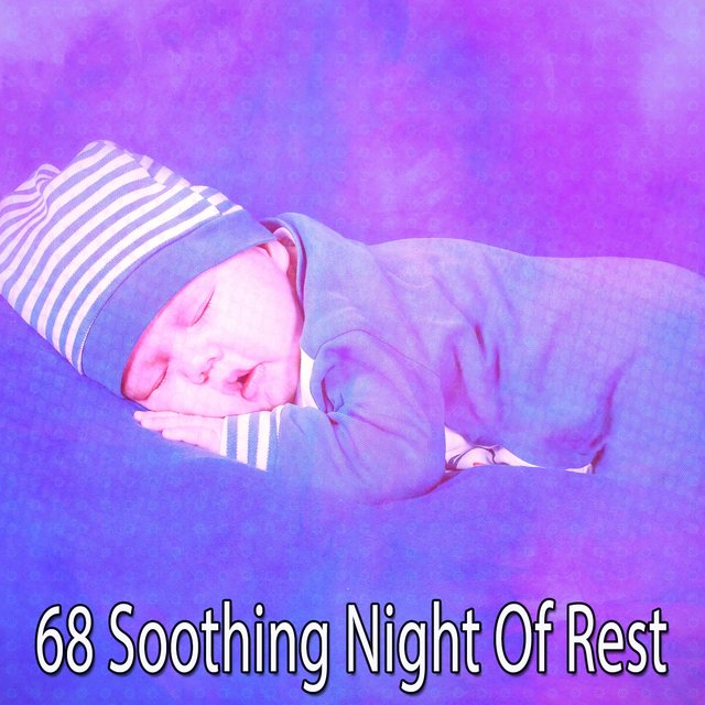 68 Soothing Night of Rest