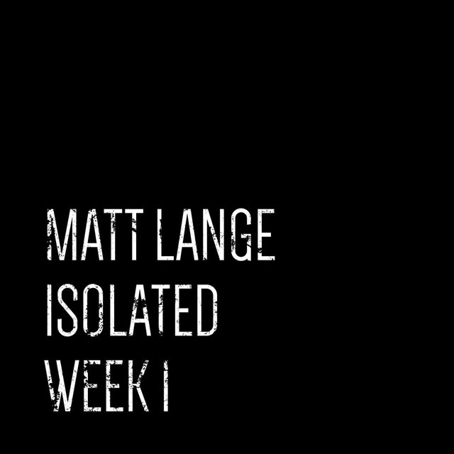 Isolated: Week 1
