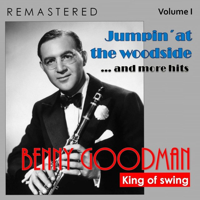 King of Swing, Vol. I: Jumpin'at the Woodside... and More Hits (Remastered)