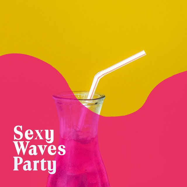 Sexy Waves Party