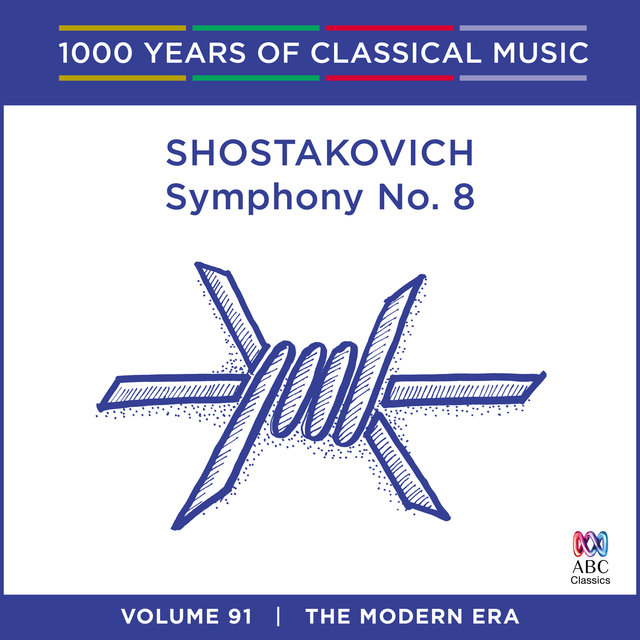 Shostakovich: Symphony No. 8 (1000 Years Of Classical Music, Vol. 91)