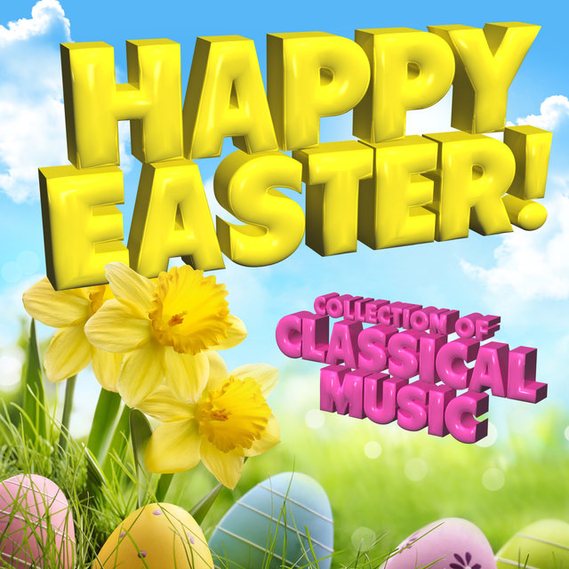 Happy Easter! Collection of Classical Music