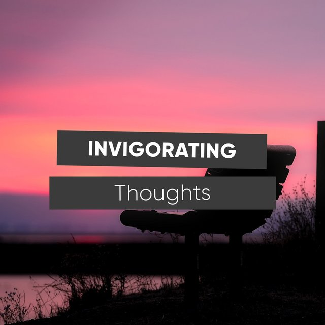 # 1 Invigorating Thoughts